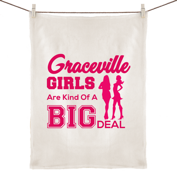 Graceville Girls Are Kind Of A Big Deal - 100% Linen Tea Towel