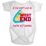 If You Don't Live In West End You're Just Camping - Ramo - Organic Baby Romper Onesie