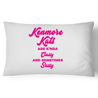 Kenmore Kats Are Kinda Classy And Sometimes Sassy - Pillow Case - 100% Cotton