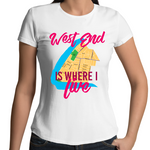 West End Is Where I Live - Womens T-shirt