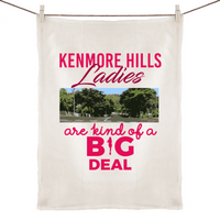 Kenmore Hills Ladies Are Kind Of A Big Deal - 100% Linen Tea Towel