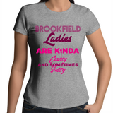 Brookfield Ladies Are Kinda Classy And Sometimes Sassy - Womens T-shirt