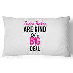 Indro Babes Are Kind Of A Big Deal - Pillow Case - 100% Cotton