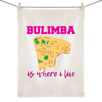 Bulimba Is Where I Live - 100% Linen Tea Towel