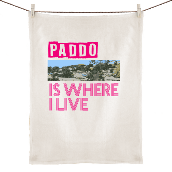 Paddo Is Where I Live - 100% Linen Tea Towel