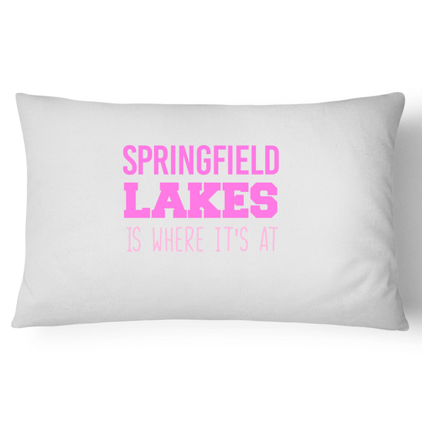 Springfield Lakes Is Where It's At - Pillow Case - 100% Cotton