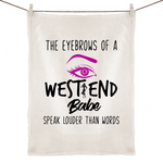 The Eyebrows Of A West End Babe Speak Louder Than Words - 100% Linen Tea Towel
