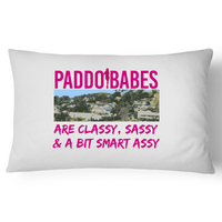 Paddo Babes Are Classy, Sassy & A Bit Smart Assy - Pillow Case - 100% Cotton