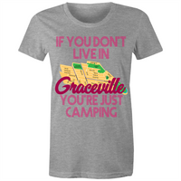 If You Don't Live In Graceville, You're Just Camping - AS Colour Wafer - Womens Crew T-Shirt