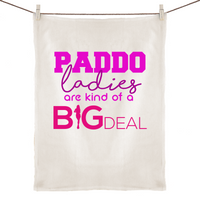 Paddo Ladies Are Kind Of A Big Deal - 100% Linen Tea Towel