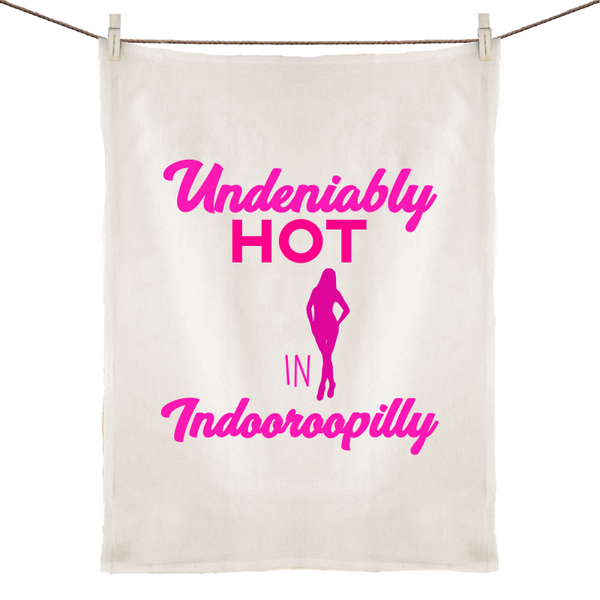 Undeniably Hot in Indooroopilly - 100% Linen Tea Towel