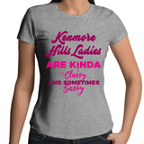 Kenmore Hills Ladies Are Kinda Classy And Sometimes Sassy - Womens T-shirt
