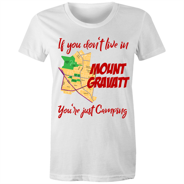 If You Don't Live In Mt Gravatt, You're Just Camping - AS Colour Wafer - Womens Crew T-Shirt