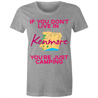 If You Don't Live In Kenmore, You're Just Camping - AS Colour Wafer - Womens Crew T-Shirt