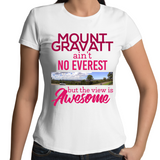 Mount Gravatt Ain't No Everest But The View Is Awesome - Womens T-shirt