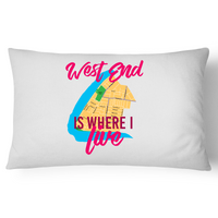 West End Is Where I Live - Pillow Case - 100% Cotton