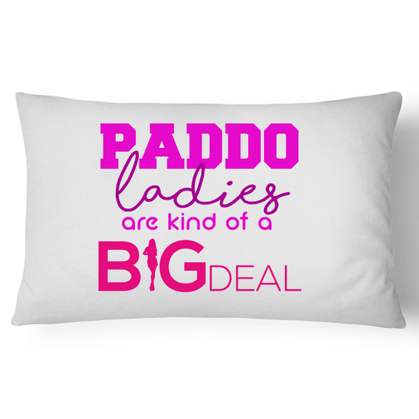 Paddo Ladies Are Kind Of A Big Deal - Pillow Case - 100% Cotton