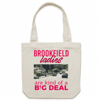 Brookfield Ladies Are Kind Of A Big Deal - Carrie - Canvas Tote Bag