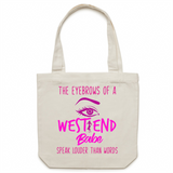 The Eyebrows Of A West End Babe Speak Louder Than Words - Carrie - Canvas Tote Bag