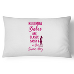 Bulimba Babes Are Classy, Sassy & A Bit Smart Assy - Pillow Case - 100% Cotton