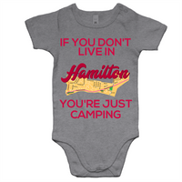 If You Don't Live In Hamilton You're Just Camping - AS Colour Mini Me - Baby Onesie Romper