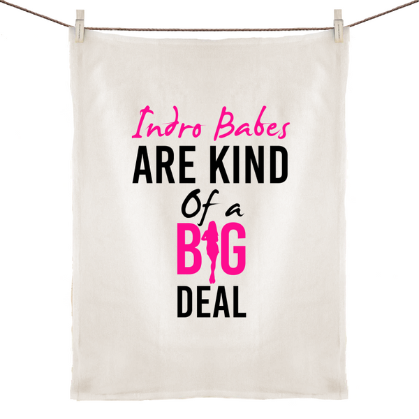Indro Babes Are Kind Of A Big Deal - 100% Linen Tea Towel