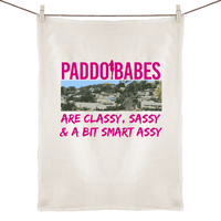 Paddo Babes Are Classy, Sassy & A Bit Smart Assy - 100% Linen Tea Towel
