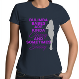 Bulimba Babes Are Kinda Classy And Sometimes Sassy  - Womens T-shirt