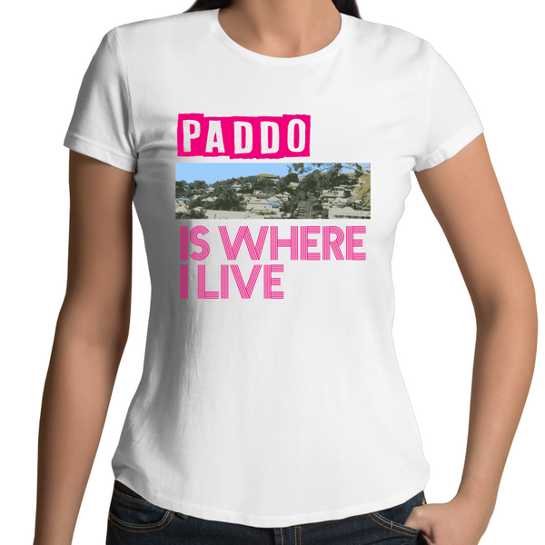 Paddo Is Where I Live - Womens T-shirt