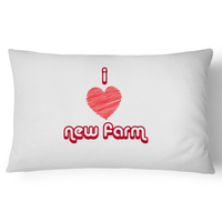 I Love New Farm - Pillow Case - 100% Cotton