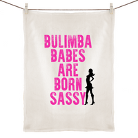 Bulimba Babes Are Born Sassy - 100% Linen Tea Towel