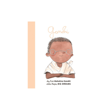 my first little people, big dreams board book: Mahatma Gandhi