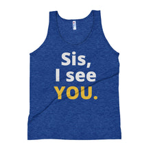 Sis, I see YOU Unisex Tank Top
