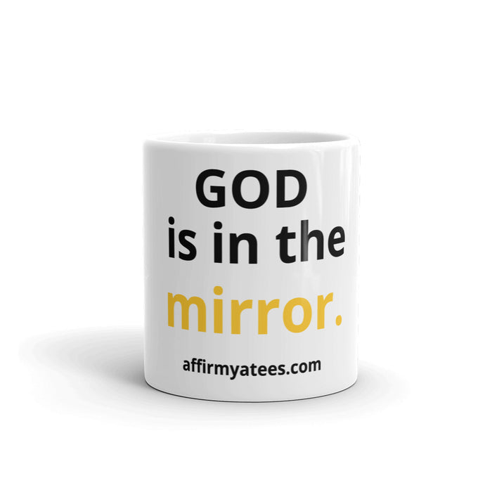 GOD is in the mirror MUG