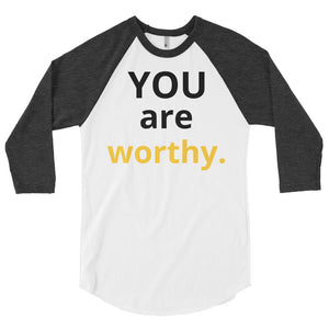 You are Worthy 3/4 Sleeve