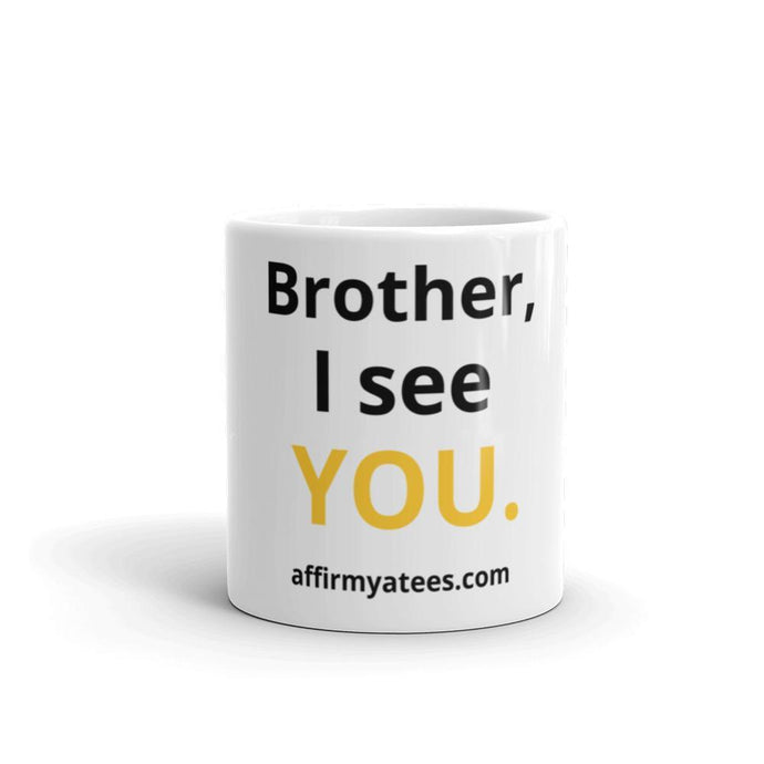 Brother, I see YOU MUG