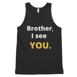Brother, I see YOU. Classic tank top (unisex)