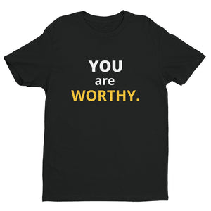 YOU are WORTHY Short Sleeve T-shirt