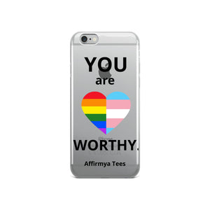 YOU are WORTHY Iphone Case
