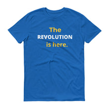 The REVOLUTION is here Short-Sleeve T-Shirt