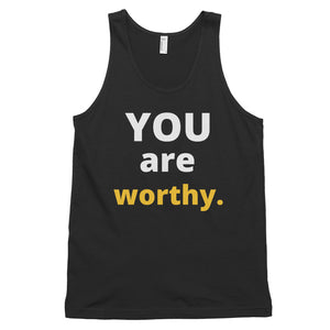 YOU are worthy. Classic tank top (unisex)