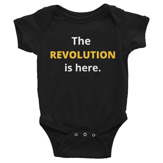 BABY THE REVOLUTION IS HERE Infant Bodysuit