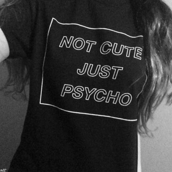 Not cute, just psycho tee