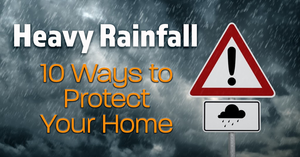 Heavy Rainfall: 10 Ways to Protect Your Home