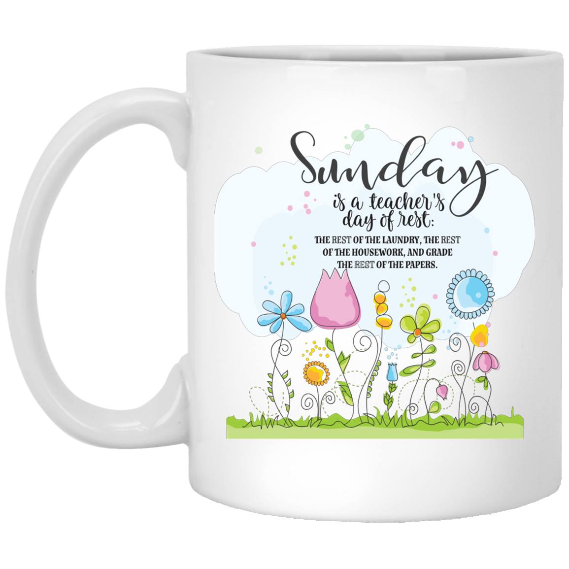 Sunday Is A Teacher's Day of Rest Mug 11oz