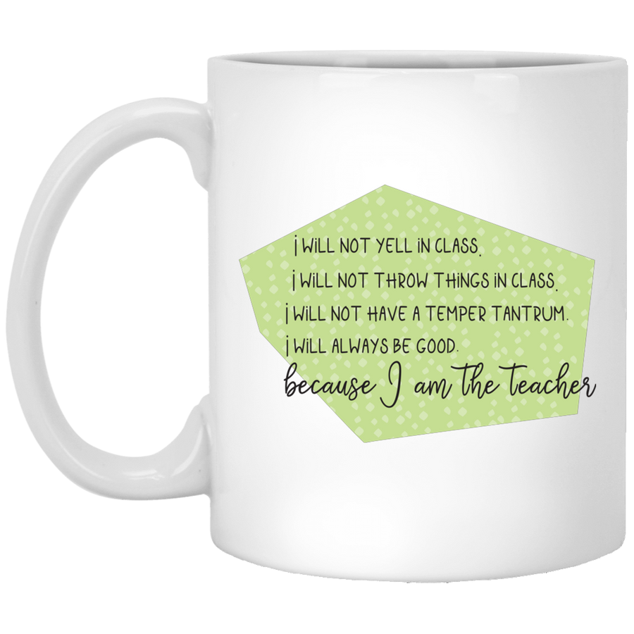 I Will Not Teacher Mug 11oz