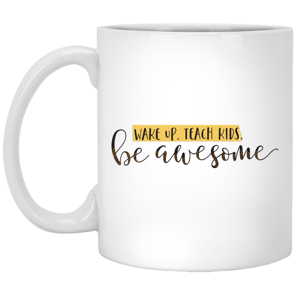 Wake Up Teach Kids Mug 11oz