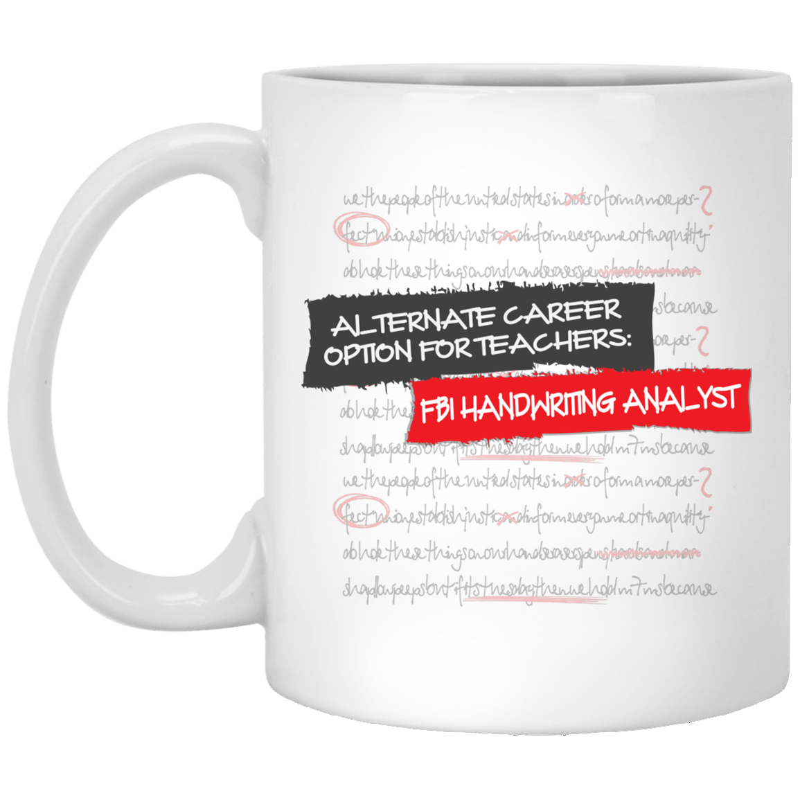 Alternate Career Option For Teachers Mug 11oz