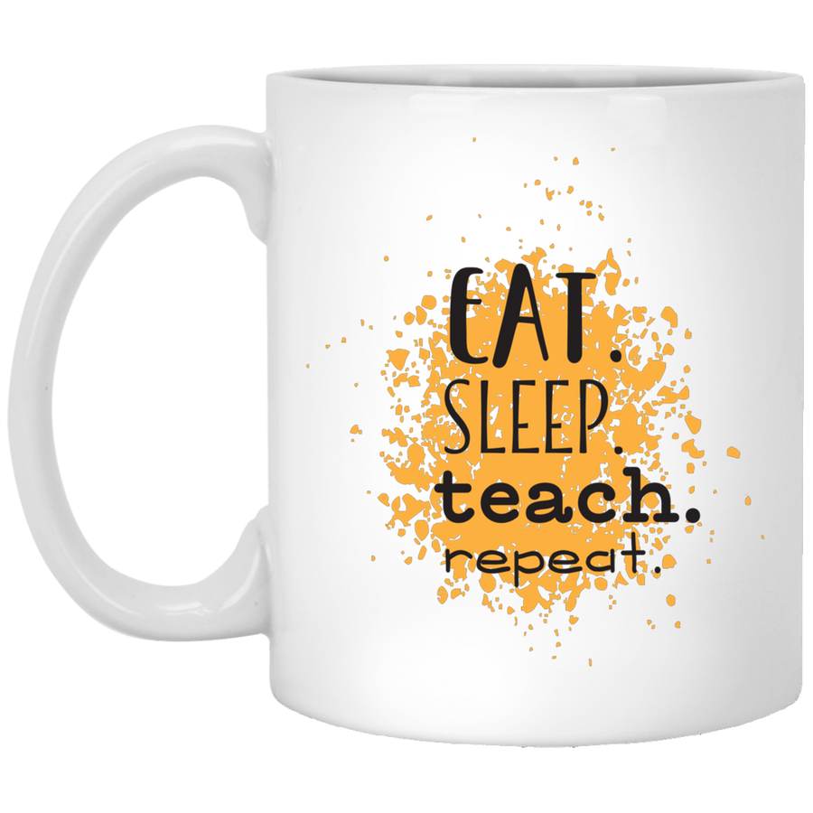 Eat Sleep Teach Repeat Mug 11oz