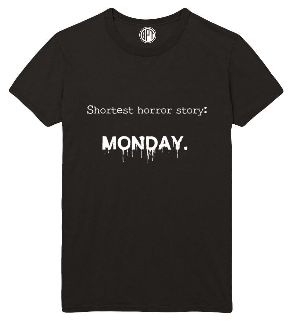 Shortest Horror Story Monday Printed T-Shirt